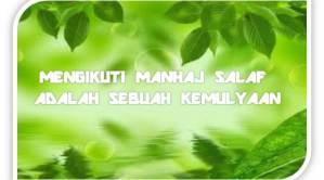 mengikuti manhaj salaf adalah sebuah kemulyaan